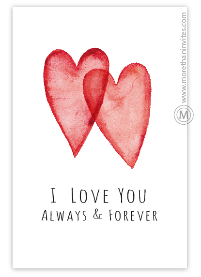 Romantic design featuring two red watercolor hearts and the text I love you always and forever
